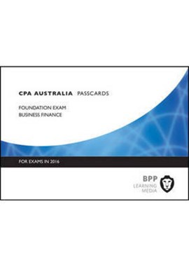 CPA Australia, for exams in 2016. Foundation exam Business finance by BPP Learning Media