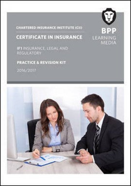 CII Certificate in Insurance IF1 Insurance, Legal and Regulatory by BPP Learning Media