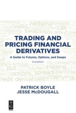Trading and pricing financial derivatives by Patrick Boyle