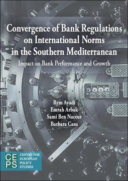Convergence of banking sector regulations on international norms in the southern Mediterranean by Rym Ayadi