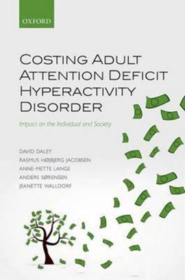 Costing adult attention deficit hyperactivity disorder by David Daley