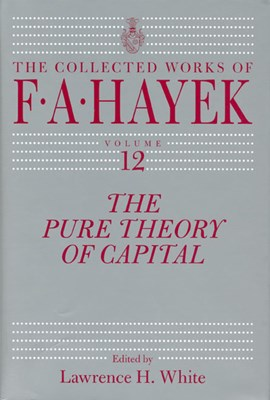 The pure theory of capital by F. A. Hayek