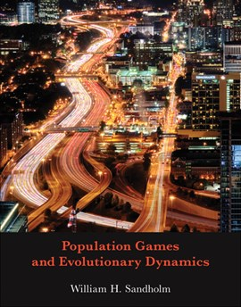 Population games and evolutionary dynamics by William H Sandholm
