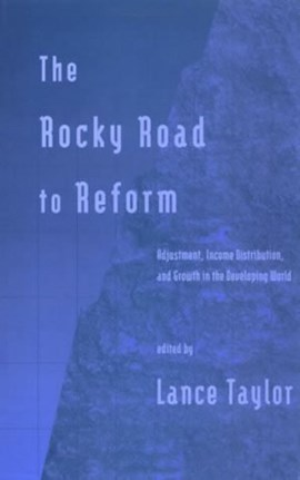 The Rocky Road to Reform by Lance Taylor