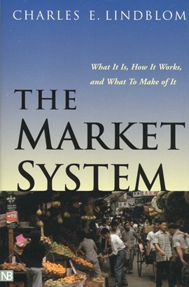 The market system by Charles E Lindblom