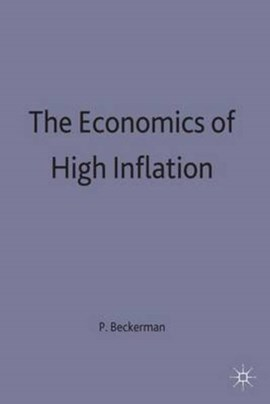 The economics of high inflation by Paul Beckerman