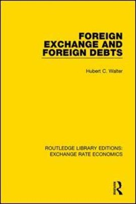 Foreign exchange and foreign debts by Hubert C Walter