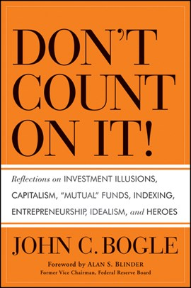 Don't count on it! by John C Bogle