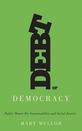 Debt or Democracy by Mary Mellor