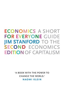 Economics for everyone by Jim Stanford