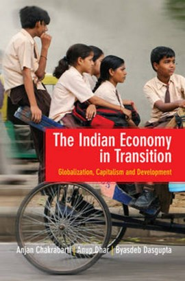 The Indian economy in transition by Anjan Chakrabarti