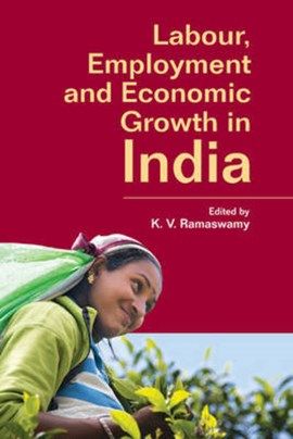 Labour, employment and economic growth in India by K. V. Ramaswamy