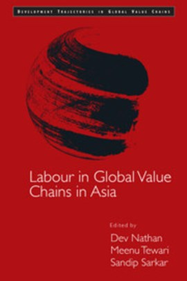 Labour in global value chains in Asia by Dev Nathan