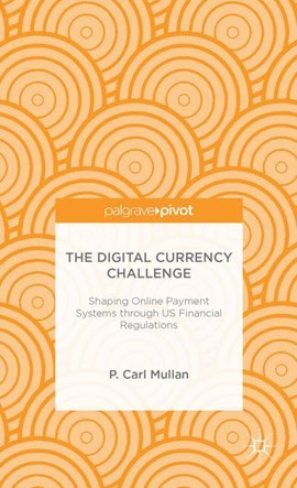The digital currency challenge by P. Mullan