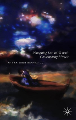 Navigating loss in women's contemporary memoir by A. Prodromou
