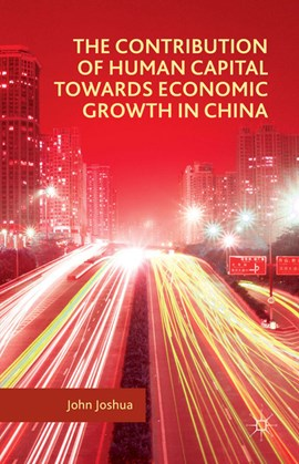 The contribution of human capital towards economic growth in China by John Joshua
