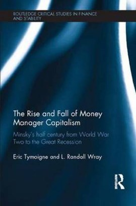 The rise and fall of money manager capitalism by Eric Tymoigne