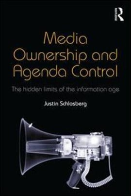 Media ownership and agenda control by Justin Schlosberg