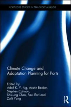 Climate change and adaptation planning for ports by Adolf K. Y. Ng