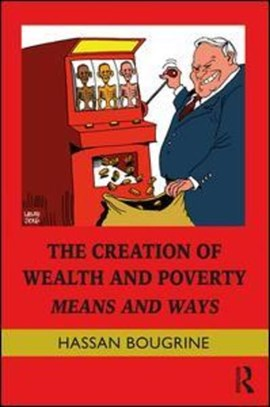 The creation of wealth and poverty by Hassan Bougrine