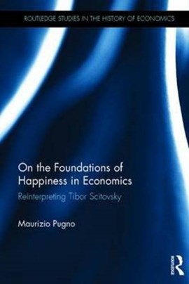 On the Foundations of Happiness in Economics by Maurizio Pugno