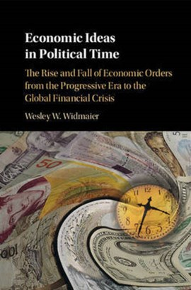 Economic ideas in political time by Wesley W. Widmaier