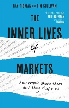 The inner lives of markets by Ray Fisman