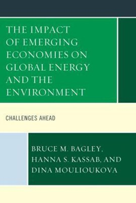 The impact of emerging economies on global energy and the environment by Bruce M. Bagley