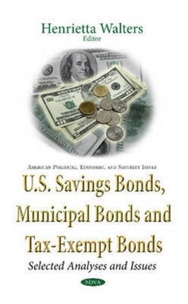U.S. savings bonds, municipal bonds & tax-exempt bonds by Henrietta Walters