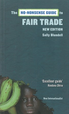 The no-nonsense guide to fair trade by Sally Blundell