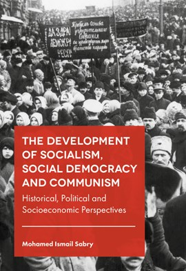 The development of socialism, social democracy and communism by Dr Mohamed Ismail Sabry