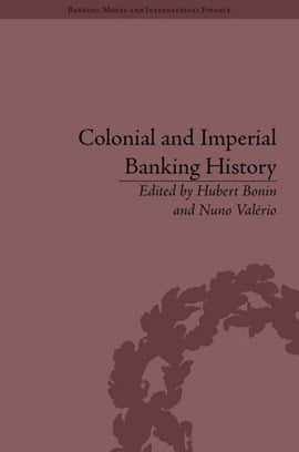 Colonial and imperial banking history by Hubert Bonin