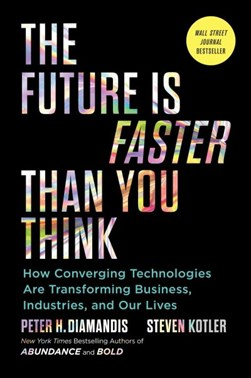 The future is faster than you think by Peter H Diamandis