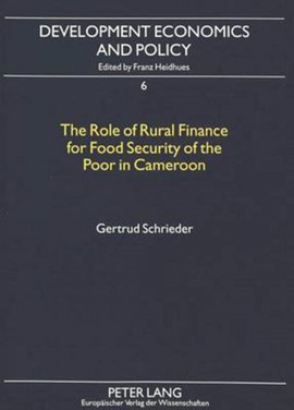The Role of Rural Finance for Food Security of the Poor in Cameroon by Gertrud Schrieder