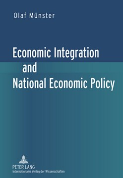 Economic Integration and National Economic Policy by Olaf Münster