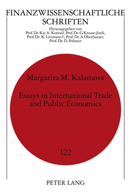 Essays in International Trade and Public Economics by Margarita Kalamova