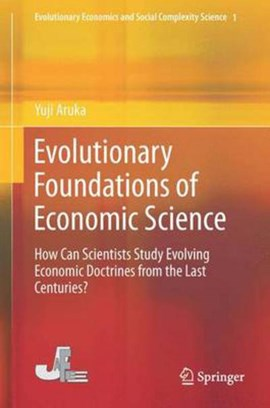 Evolutionary foundations of economic science by Yuji Aruka