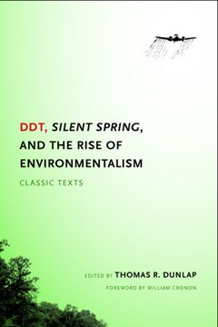 DDT, Silent Spring, and the Rise of Environmentalism DDT, Silent Spring, and the Rise of Environmen by Thomas Dunlap