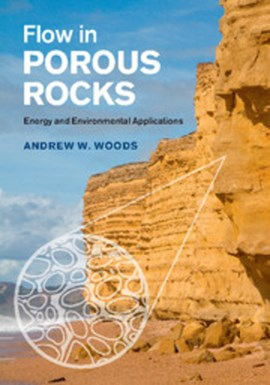 Flow in porous rocks by Andrew W. Woods