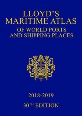 Lloyd's maritime atlas of world ports and shipping places 2018 by Informa UK Ltd