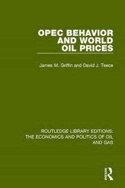 OPEC behaviour and world oil prices by James M. Griffin