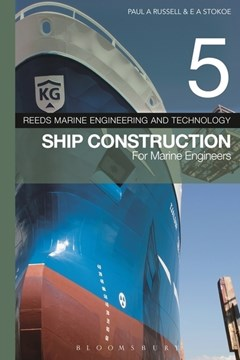 Ship construction for marine engineers by Paul A Russell