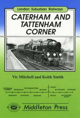 Caterham and Tattenham Corner by Vic Mitchell