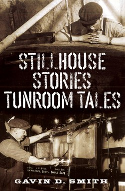 Stillhouse stories, tunroom tales by Gavin D Smith