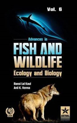Advances in Fish and Wildlife Ecology and Biology Vol. 6 by Dr B L Kaul