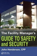 The facility manager's guide to safety and security