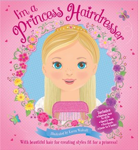 Im a Princess Hairdresser P/B by Karen Wolcott