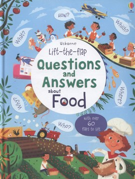 Usborne lift-the-flap questions and answers about food by Katie Daynes
