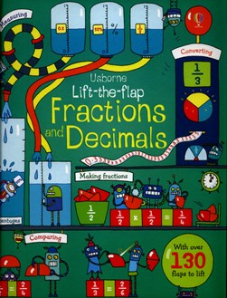 Usborne lift-the-flap fractions and decimals by Rosie Dickins