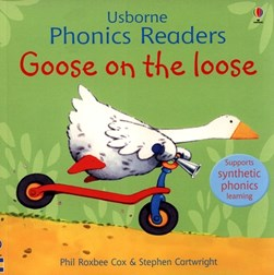 Goose On The Loose  P/B by Phil Roxbee Cox